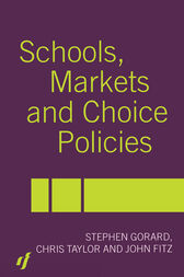 Schools, Markets and Choice Policies by John Fitz