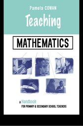 Teaching Mathematics by Pamela Cowan