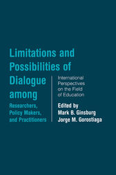 Limitations and Possibilities of Dialogue among Researchers, Policymakers, and Practitioners by Mark B. Ginsburg