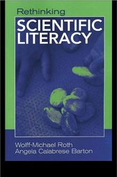 Rethinking Scientific Literacy by Wolff-Michael Roth