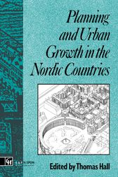 Planning and Urban Growth in Nordic Countries by Thomas Hall