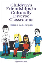 Children's Friendships In Culturally Diverse Classrooms by James G. Deegan