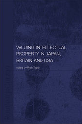 Valuing Intellectual Property in Japan, Britain and the United States by Ruth Taplin