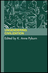 Ungendering Civilization by K. Anne Pyburn