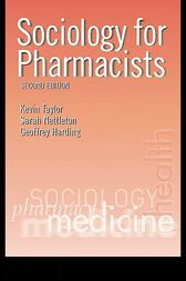Sociology for Pharmacists by Kevin M. G. Taylor