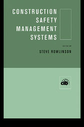 Construction Safety Management Systems by Steve Rowlinson