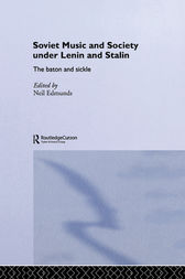 Soviet Music and Society under Lenin and Stalin by Neil Edmunds