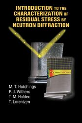 Introduction to the Characterization of Residual Stress by Neutron Diffraction by M.T. Hutchings