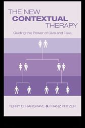 The New Contextual Therapy by Terry D. Hargrave