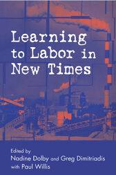 Learning to Labor in New Times by Nadine Dolby