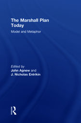 The Marshall Plan Today by John Agnew