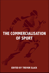 The Commercialisation of Sport by Trevor Slack