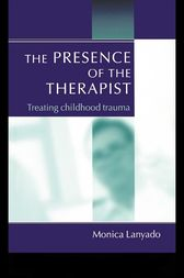 The Presence of the Therapist by Monica Lanyado