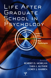 Life After Graduate School in Psychology by Robert D. Morgan