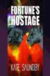 Fortunes Hostage by Kate Saundby