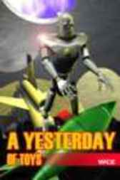 A Yesterday of Toys by WCE