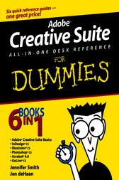 Adobe Creative Suite All-in-One Desk Reference For Dummies by Jennifer Smith