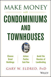 Make Money with Condominiums and Townhouses by Gary W. Eldred