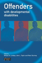 Offenders with Developmental Disabilities by William R. Lindsay