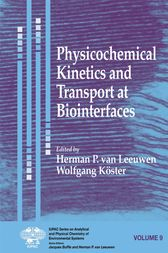 Physicochemical Kinetics and Transport at Biointerfaces by Herman P. Van Leeuwen