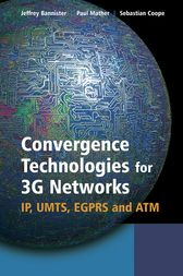 Convergence Technologies for 3G Networks by Jeffrey Bannister