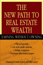 The New Path to Real Estate Wealth by Chantal Howell Carey