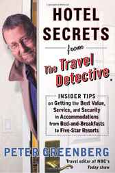 Hotel Secrets from the Travel Detective by Peter Greenberg
