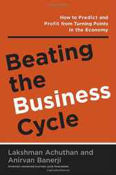 Beating the Business Cycle by Lakshman Achuthan