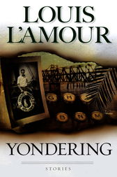 Yondering by Louis L'Amour