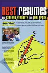 Best Resumes for College Students by Louise M. Kursmark