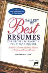 Gallery of Best Resumes for People Without a Four-Year Degree, Third Edition by David F. Noble Ph.D