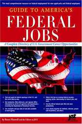 Guide to America's Federal Jobs, Third Edition by Bruce Maxwell