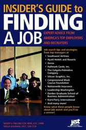 Insider's Guide to Finding a Job: Expert Advice from America's Top Employers and Recruiters by Wendy S. Enelow