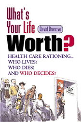 What's Your Life Worth? by David Dranove
