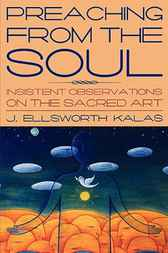Preaching from the Soul by Ellsworth Kalas