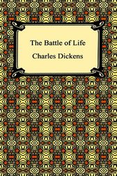 The Battle Of Life by Charles Dickens