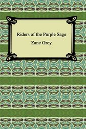 The Riders of the Purple Sage by Zane Grey