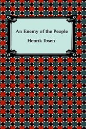 An Enemy of the People by Henrik Ibsen