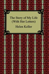 The Story of My Life (With her Letters) by Helen Keller