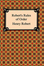 Robert's Rules of Order by Henry Robert