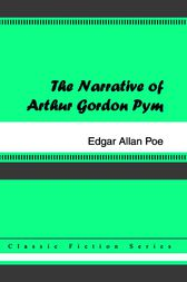 The Narrative of Arthur Gordon Pym of Nantucket by Edgar Allen Poe