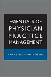 Essentials of Physician Practice Management by Blair A. Keagy