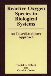 Reactive Oxygen Species in Biological Systems: An Interdisciplinary Approach by Carol Colton