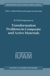IUTAM Symposium on Transformation Problems in Composite and Active Materials by Yehia A. Bahei-El-Din
