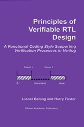 Principles of Verifiable RTL Design by Lionel Bening