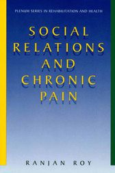 Social Relations and Chronic Pain by Ranjan Roy