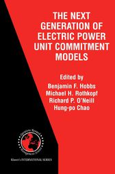 The Next Generation of Electric Power Unit Commitment Models by Benjamin F. Hobbs