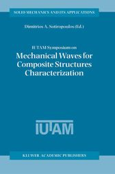 IUTAM Symposium on Mechanical Waves for Composite Structures Characterization by Dimitrios A. Sotiropoulos