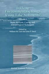 Tracking Environmental Change Using Lake Sediments by William M. Last