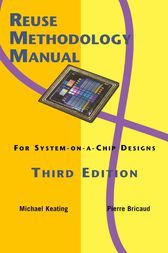 Reuse Methodology Manual for System-on-a-Chip Designs by Pierre Bricaud